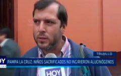 Pampa La Cruz: Niños sacrificados no ingirieron alucinógenos