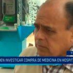 Trujillo: Piden investigar compra de medicina en Hospital Belén