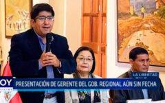 La Libertad: Presentación del Gobierno Regional aún sin fecha