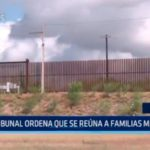 USA : Tribunal ordena que se reúna a familias migrantes