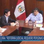 """Chiclayo: Acuña, """"Reforma judicial requiere personas honestas"""""""