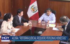 """Chiclayo: Acuña: """"Reforma judicial requiere personas honestas"""""""