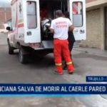 Trujillo: Anciana salva de morir al caerle pared de adobe