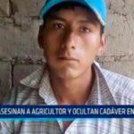Asesinan a agricultor y ocultan cadáver en su casa