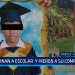 Trujillo: Asesinan a escolar y hieren a su compañero