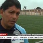 Tanguche destaca triunfo pero lamenta situaciones en copa