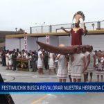 Chiclayo: Festimuchik busca revalorar nuestra herencia cultural