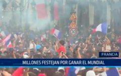 Francia: Millones festejan por ganar el mundial