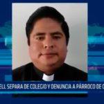 GRELL separa de colegio y denuncia a párroco de Guadalupe