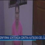 Chiclayo: Confirman sentencia contra Katiuska del Castillo
