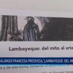 """Chiclayo: Alianza Francesa presenta: """"Lambayeque: Del mito al arte"""""""