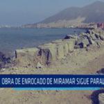Chimbote: Obra de enrocado de Miramar sigue paralizada