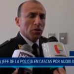 "Separan a jefe de la Policía en Cascas por audio de ""Coima"""