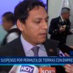 GRLL: Suspenso por permuta de tierras con empresa Laredo