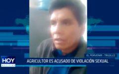 Trujillo: Agricultor es acusado de violación sexual
