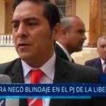Zamora negó blindaje en el PJ de La Libertad