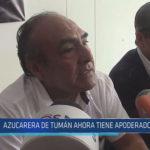 Chiclayo: Azucarera de Tumán ahora tiene apoderado legal