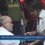 Chiclayo: Vuelven a suspender audiencia de Roberto Torres