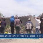 Chiclayo: Hallan cuerpo de bebé en canal de regadío