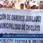 Chiclayo: Jubilados de la MPCH protestan por falta de pagos