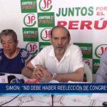 """Chiclayo: Simon """"No debe  haber reelección de congresistas"""""""