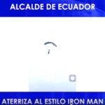 """Alcalde aterriza aparatosamente en paracaídas y es apodado """"Ironman ecuatoriano"""""""