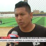 Arquero espera imponer su experiencia en Copa Perú