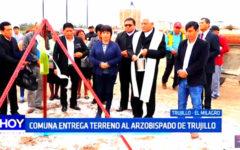 Comuna de Huanchaco entrega terreno al Arzobispado de Trujillo