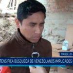Se intensifica búsqueda de venezolanos implicados en crimen