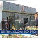 Chiclayo: Confirman absolución a excomisario de Pátapo