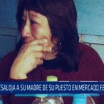 Chimbote: Desaloja a su madre de su puesto en Mercado Ferrocarril