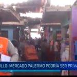 Trujillo: Mercado Palermo podría ser privatizado