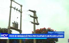 Trujillo: Poste de energía está a punto de colapsar en La Esperanza
