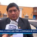 Raúl Alvarez aún tiene la esperanza de ser candidato