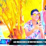 Las vacaciones de Víctor Manuel y Daniela