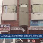 Chiclayo: Asesinan a empresario hotelero dentro de su local