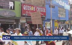 Chiclayo: Piden cambio de administración en azucarera Tumán