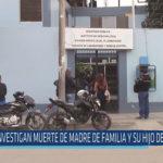 Chiclayo: Investigan muerte de madre de familia y su hijo de seis años