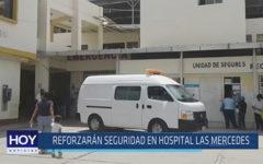 Chiclayo: Reforzarán seguridad en Hospital Las Mercedes