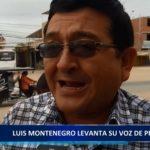 Piura: Luis Montenegro levanta su voz de protesta