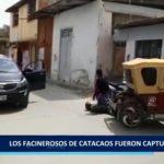 """Piura: Los """"Facinerosos de Catacaos"""" fueron capturados"""