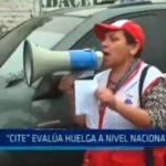 """CITE"" evalúa huelga a nivel nacional"