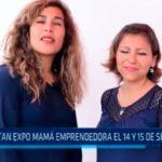 Alistan Expo Mamá emprendedora el 14 y 15 de setiembre