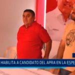 JEET habilita a candidato del APRA en La Esperanza