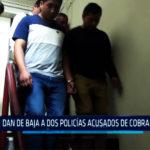 Chimbote: Dan de baja a dos policías acusados de cobrar coima