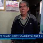 Pastor evangélico intentaría desalojar a su hermano