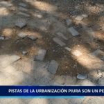Piura: Pistas de la Urbanización Piura son un peligro