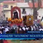 """La Libertad: Festividad por """"Taita Pancho"""" inicia este domingo"""