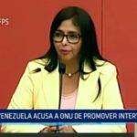 Venezuela acusa a ONU de promover intervención