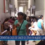 Chiclayo: Incrementan casos de cáncer de cérvix en mujeres lambayecanas